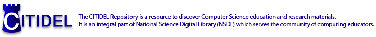 The CITIDEL Repository is a resource to discover Computer Science education and research materials. It is an integral part of National Science Digital Library (NSDL) which serves the community of computing educators.
