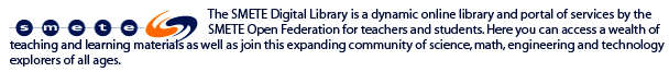 The SMETE Digital Library is a dynamic online library and portal of services by the SMETE Open Federation for teachers and students. Here you can access a wealth of teaching and learning materials as well as join this expanding community of science, math, engineering and technology&lt;br /&gt; explorers of all ages.